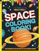 Space Coloring Book! The Unique Collection Of Coloring Pages 1641939567 Book Cover