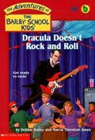 Dracula Doesn't Rock and Roll (Adventures of the Bailey School Kids 0439043999 Book Cover