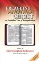 Preaching Another Christ: An Orthodox View of Evangelicalism 0977897044 Book Cover