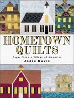Hometown Quilts: Paper Piece a Village of Memories 0873417976 Book Cover