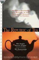 The Republic of Tea: : The Story of the Creation of a Business, as Told Through the Personal Letters of Its Founders 0385420579 Book Cover