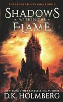 Shadows Within the Flame 1796454842 Book Cover