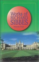 Works of Richard Sibbes, Vol. 4 0851513719 Book Cover