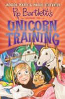 Pip Bartlett's Guide to Unicorn Training 0545709296 Book Cover