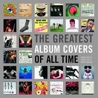 The Greatest Album Covers of All Time 1843403013 Book Cover