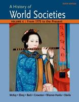 A History of World Societies Volume C: 1775 to the Present 1457685221 Book Cover