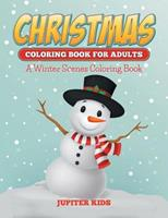 Christmas Coloring Books For Adults: A Winter Scenes Coloring Book 1682600300 Book Cover