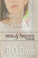 Dearest, Loveliest Elizabeth: Pride and Prejudice Continues 1519790813 Book Cover