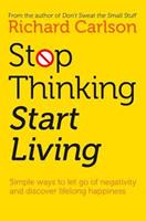 Stop Thinking, Start Living 0722535473 Book Cover