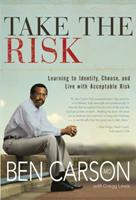Take the Risk: Learning to Identify, Choose, and Live With Acceptable Risk 0310259738 Book Cover