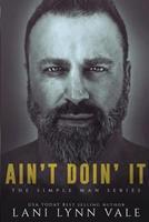 Ain't Doin' It 1721879137 Book Cover