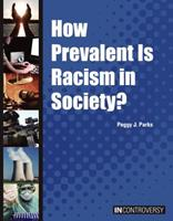 How Prevalent Is Racism in Society? 1601527160 Book Cover