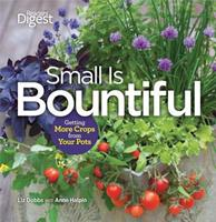 Small is Bountiful: Getting More From Your Crops 1606524208 Book Cover