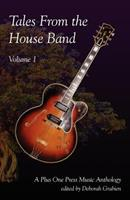 Tales from the House Band, Volume 1: A Plus One Music Anthology 0984436243 Book Cover