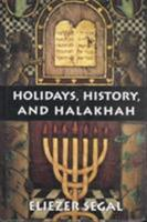 Holidays, History, and Halakhah 0765761513 Book Cover