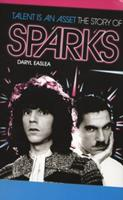 Talent Is An Asset: The Story Of Sparks 1780381506 Book Cover