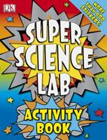 Super Science Lab Activity Book 0756655501 Book Cover