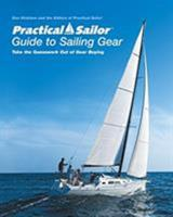 Practical Sailor Guide to Sailing Gear: Take the Guesswork Out of Gear Buying (Gear Guide)