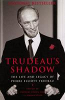 Trudeau's Shadow: the Life and Legacy of Pierre Elliott Trudeau 0679310061 Book Cover
