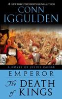 The Death of Kings (Emperor, #2) 0440240956 Book Cover