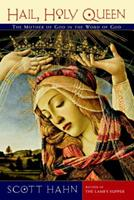 Hail, Holy Queen: The Mother of God in the Word of God 0385501692 Book Cover