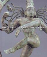 The Sensuous and the Sacred: Chola Bronzes from South India 1885444257 Book Cover