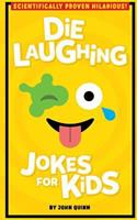 Die Laughing Jokes for Kids 1540864227 Book Cover