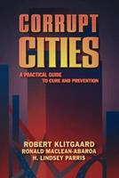 Corrupt Cities: A Practical Guide to Cure and Prevention 1558155112 Book Cover