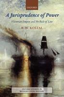 Jurisprudence of Power: Victorian Empire and the Rule of Law 0199551944 Book Cover