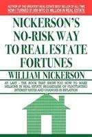 Nickerson's No-Risk Way to Real Estate Fortunes 0671551434 Book Cover