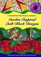 Garden-Inspired Quilt Block Designs (The Foundation Piecing Library) 1567993664 Book Cover