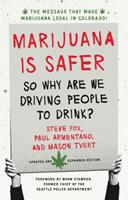 Marijuana is Safer: So why are we driving people to drink? 1603581448 Book Cover