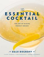 The Essential Cocktail: The Art of Mixing Perfect Drinks Book Cover