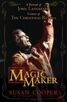The Magic Maker: A Portrait of John Langstaff and His Revels 0763650404 Book Cover
