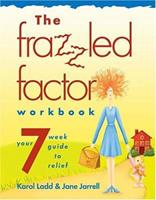 The Frazzled Factor Workbook: Relief for Working Moms 1418501921 Book Cover