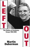 Left Out: The Politics of Exclusion: Essays 1964-2002 0465017444 Book Cover