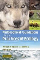 Philosophical Foundations for the Practices of Ecology 0521133033 Book Cover