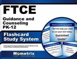 FTCE Guidance and Counseling PK-12 Flashcard Study System: FTCE Test Practice Questions & Exam Review for the Florida Teacher Certification Examinations (Cards) 1609717317 Book Cover