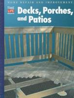 Decks, Porches, and Patios (Home Repair and Improvement (Updated Series)) 0783538502 Book Cover