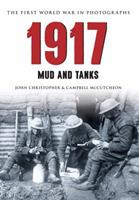 1917 The First World War in Photographs: Mud and Tanks 1445622106 Book Cover