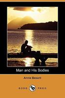 Man and His Bodies 1409968456 Book Cover