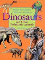 Simon & Schuster's Guide To Dinosaurs And Other Prehistoric Animals 0027623629 Book Cover