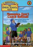 Mummies Don't Coach Softball 0590226398 Book Cover
