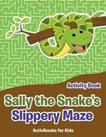Sally the Snake's Slippery Maze Activity Book 1683214234 Book Cover