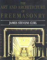 The Art and Architecture of Freemasonry 1585671606 Book Cover
