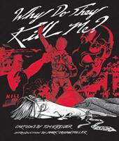 Why Do They Kill Me? 1560976632 Book Cover