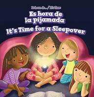 Es Hora de la Pijamada / It's Time for a Sleepover 1508163618 Book Cover