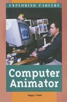 Exploring Careers - Computer Animator (Exploring Careers) 0737720654 Book Cover