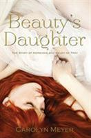 Beauty's Daughter: The Story of Hermione and Helen of Troy 0544108620 Book Cover