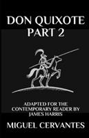 Don Quixote: Part 2 - Adapted for the Contemporary Reader (Modern Classics) 1717765297 Book Cover